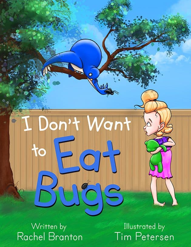 Cover for I Don't Want to Eat Bugs